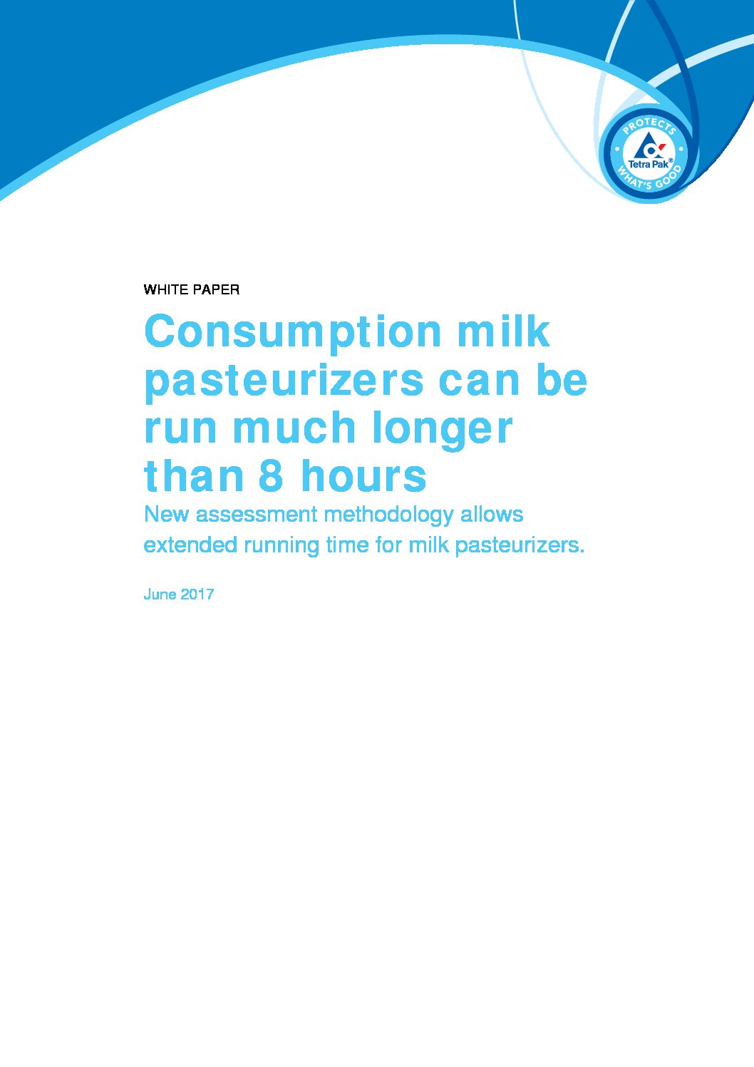 Consumption milk pasteurisers can be run much longer than 8 hours